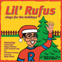 Lil' Rufus Sings For The Holidays — Lil' Rufus