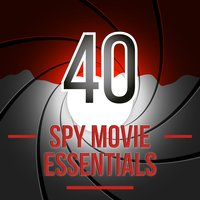 40 Spy Movie Essentials — Movie Sounds Unlimited