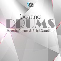 Beating Drums — Marcio Peron, Erick Gaudino