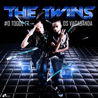 O Toque — The Twins, Os Vagabanda