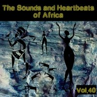 The Sounds and Heartbeat of Africa, Vol. 40 — сборник