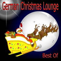 German Christmas Lounge - Best Of — Natale Hilare Et Annum Faustum