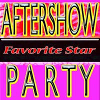Aftershowparty (Greatest Hits - Best Songs) — Favorite Star