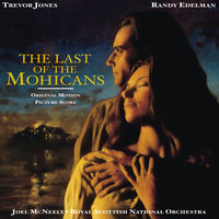 The Last Of The Mohicans — Joel McNeely, Trevor Jones, Royal Scottish National Orchestra, Randy Edelman