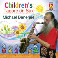 Children's Tagore on Sax — Michael Banerjee