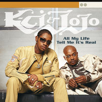 All My Life/Tell Me It's Real — K-Ci & JoJo