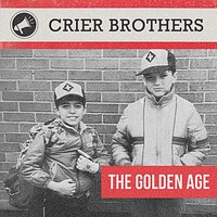 The Golden Age — Crier Brothers