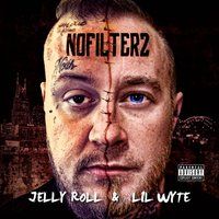 No Filter 2 — Jelly Roll, Lil Wyte