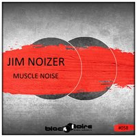 Muscle Noise — Jim Noizer