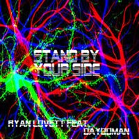 Stand by Your Side — Ryan Lovett, Dayodman