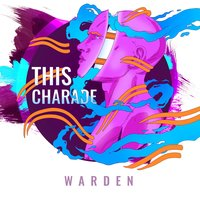 This Charade — Warden