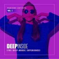 Deep Inside, Vol. 1 (The Deep-House Experience) — сборник