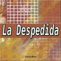 La Despedida — Carlos Hero
