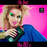 Oh But The 80's Vol 2 — Disco Fever