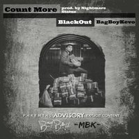 Count More — Blackout, BagBoyKevo