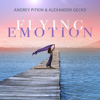 Flying Emotion — Andrey Pitkin, Alexander Gecko
