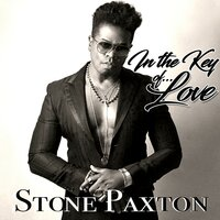 In the Key of Love — Stone Paxton
