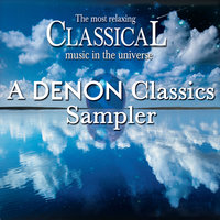 The Most Relaxing Classical Music in the Universe: A Denon Classics Sampler — сборник