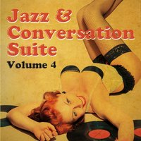 Jazz & Conversation Suite Vol. 4 — сборник