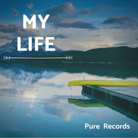 My Life — Pure Records