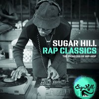 Sugar Hill Rap Classics - The Pioneers of Hip-Hop — сборник