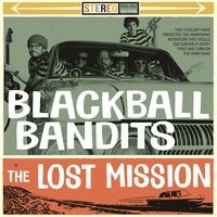 The Lost Mission — Blackball Bandits