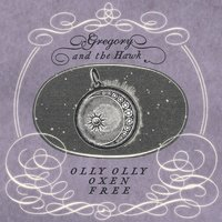 Olly Olly Oxen Free — Gregory and the Hawk