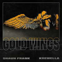 Gold Wings — Krewella, Shaun Frank