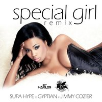 Special Girl — Gyptian, Jimmy Cozier, Supa Hype, Supa Hype|Jimmy Cozier|Gyptian