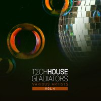 Tech House Gladiators, Vol. 4 — сборник