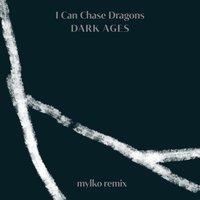 Dark Ages — I Can Chase Dragons