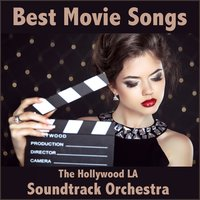 Best Movie Songs — The Hollywood LA Soundtrack Orchestra