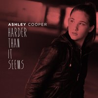Harder Than It Seems — Ashley Cooper