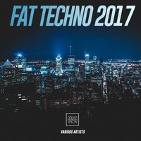 Fat Techno 2017 — сборник