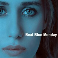 Beat Blue Monday - Music to Smile Away the Most Depressing Day of the Year — сборник