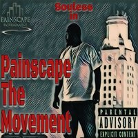 Painscape the Movement — Souless