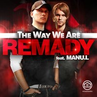 The Way We Are — Remady feat. Manu-L