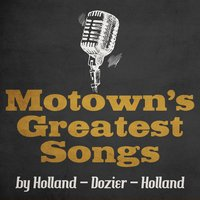 Motown's Greatest Songs by Holland - Dozier - Holland — сборник