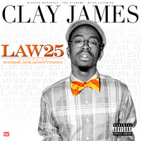 LAW 25 — Clay James
