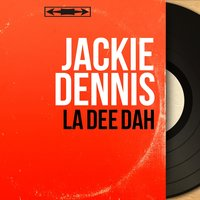 La Dee Dah — Harry Robinson and his Orchestra, Jackie Dennis