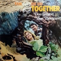 The Two of Us Together — Don Gibson And Sue Thompson