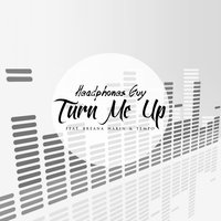 Turn Me Up — Tempo, Headphones Guy, Breana Marin