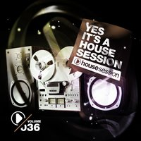 Yes, It's a Housesession, Vol. 36 — сборник