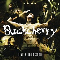 Live And Loud 2009 — Buckcherry