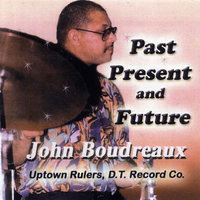 Past, Present and Future — John Boudreaux