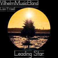 Leading Star — Vilhelmmusic Band, Vilhelmmusic Band feat. Lisa Frisell, Lisa Frisell