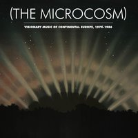 (The Microcosm) : Visionary Music of Continental Europe, 1970-1986 — сборник