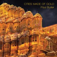 Cities Made of Gold — Paul Butler