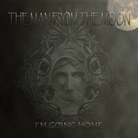 I'm Going Home — Micke Moberg, Micke MIMO Moberg, The Man From The Moon