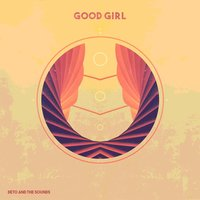 Good Girl — Deto and the Sounds